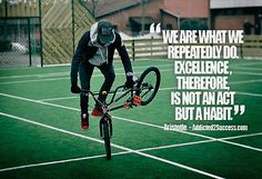 Excellence is a habi