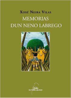 """""""Memorias dun neno labrego"""" Xosé Neira Vilas. Galaxia  O libro máis lido e máis traducido  da literatura galega."""