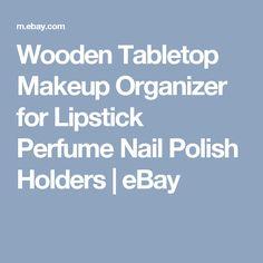 Wooden Tabletop Makeup Organizer for Lipstick Perfume Nail Polish Holders   | eBay