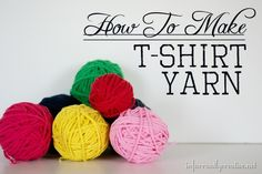 Check out how to make t-shirt yarn out of all those old tees!