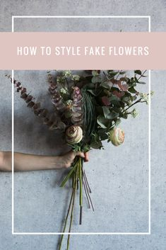 How to Style Fake Flowers