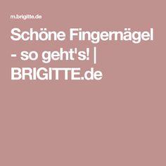 Schöne Fingernägel - so geht's!   BRIGITTE.de
