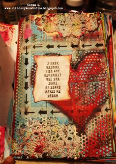 Little Honey Bee Studios: Mixed Media - love all the texture on this page and especially the quote!