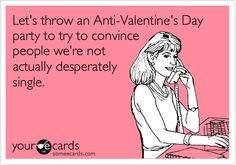 Anti-Valentine's Day Parties...