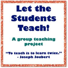 A group teaching project that would work in any subject! When the students teach information to the class, they become masters of that information. This project is designed for use with a section or chapter of your class textbook. Students are assigned to groups and each group plans a lesson to teach their assigned chapter/section to the class in a manner of their choosing.