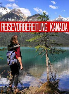 Alle Info auf einen Blick: Mit diesen praktischen Tipps zur Vorbereitung einer Kanada Rundreise kann Deine Kanada-Reise kommen!