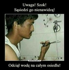 Sąsiedzi go nienawidzą! Very Funny Memes, Wtf Funny, Hilarious, Why Are You Laughing, Polish Memes, Funny Mems, Old Memes, Life Humor, Reaction Pictures