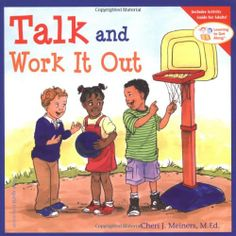 Talk and Work It Out (Learning to Get Along) by Cheri J. Meiners M.Ed.,http://www.amazon.com/dp/1575421763/ref=cm_sw_r_pi_dp_pceosb0Y36RFJXSK