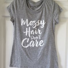"Cute Tee ""Messy Hair Don't Care"" New S,M,L Cute Tee ""Messy Hair Don't Care"" New ~Smoke FREE Home~ Cute Tee Tops Tees - Short Sleeve"