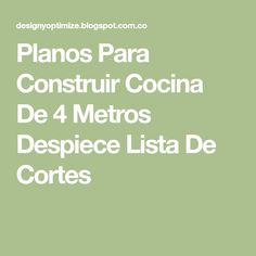 Planos Para Construir Cocina De 4 Metros Despiece Lista De Cortes