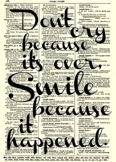 Don't Cry Because It's Over Smile Because by reimaginationprints, $10.00