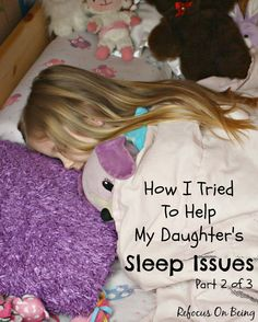 Kids nighttime issues are the worst, for the parents as well as the kid(s). This is what we lived with, and how I tried to help my daughter with her sleep issues - Refocus On Being