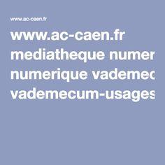 www.ac-caen.fr mediatheque numerique vademecum-usages-pedagogiques-du%20numerique-Caen.pdf