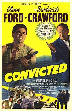 Convicted (1950). Dir. Henry Levin. Glenn Ford, Broderick Crawford.