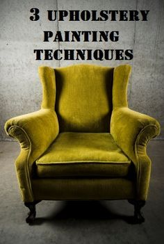3 Upholstery Painting techniques   Plus this site has a TON of other painting tips, DIy upholstery tips and tips on almost anything else you could think up when redecorating.   LOVE LOVE LOVE IT!