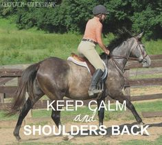 Keep Calm and Shoulders Back