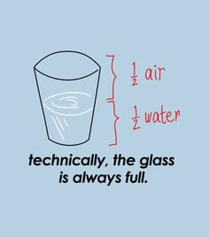 """Technically, The Glass Is Always Full."" funny science t-shirt. Graphic tees."