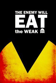 The enemy will eat the weak. Pac-man Propaganda by Joseph Baranowski, via Behance  #Namco #gaming #fanart