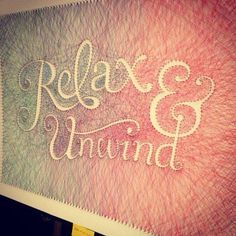 Relax & Unwind.... this is amazing!  Could do this with any words.  Just print out what you want your board to say, trace the letters, add the nails and go nuts ! My parents would love this for the