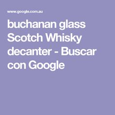 buchanan glass Scotch Whisky decanter - Buscar con Google
