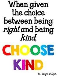 Image Result For When Given The Choice Between Being Right Or