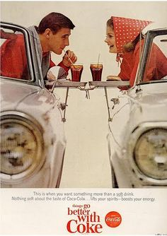 """1960s- Coca-Cola...""""Things go better with Coke"""""""
