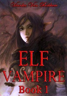 Elf Vampire Book 1 (vampire series - elf series - teen paranormal romance - teen fantasy) by Vianka Van Bokkem, http://www.amazon.com/dp/B00AM0WI4O/ref=cm_sw_r_pi_dp_Iwbdrb1PDJ8ZQ