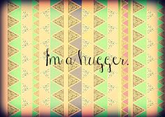 """""""I'm a hugger."""" aztec print background. I'm in love with thisss"""