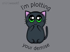 Plotting your Demise - Shirt.Woot