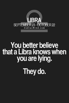 When other signs only suspect you might be lying, a Libra knows when you're lyi. Libra Quotes Zodiac, Libra Horoscope, Libra Scorpio Cusp, Aquarius, Signo Libra, Libra Sign, My Zodiac Sign, Libra Personality, All About Libra