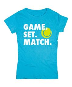 Look at this Turquoise 'Game Set Match' Fitted Tee - Girls on #zulily today!