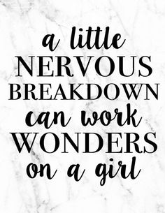 A little nervous breakdown can work wonders on a girl | Rory | Gilmore Girls Quote Free Printable | Pretty as a Peach Blog