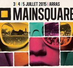 Festival musique Mainsquare, le 3/4 et 5 Juillet 2015 à Arras