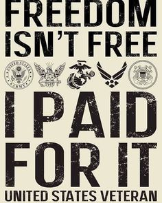 Isn't Free....The Veterans paid for our freedom!!!!!