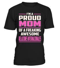 Relaciones Internacionales Proud MOM Job Title T-Shirt #RelacionesInternacionales