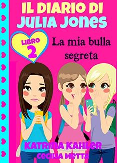Il diario di Julia Jones Libro 2 La mia bulla segreta di ... https://www.amazon.it/dp/B00VJ4E9D0/ref=cm_sw_r_pi_dp_kkUzxbED4KF55