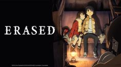 I watched the first episode of ERASED last night, and I can't wait for the next one.