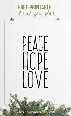 free holiday printable - peace hope love. simplifying the holidays, a minimalist approach, true meaning of christmas | home life idea