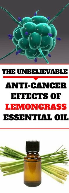 THE UNBELIEVABLE ANTI-CANCER EFFECTS OF LEMONGRASS ESSENTIAL OIL! READ THIS!