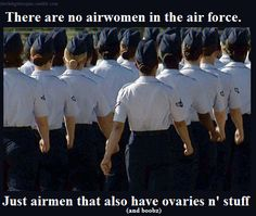 lol. love this. Women can do anything. Women of the United States Air Force