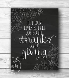 """Let our lives be full of Thanks and Giving"" typography art print or canvas Thanks and Giving Fall Chalkboard Art Print, Thanksgiving Poster, Fall Art Print, Thanksgiving Typography, Home decor Art Print or Canvas Chalkboard Designs, Chalkboard Art, Kitchen Chalkboard, Thanksgiving Quotes, Happy Thanksgiving, Thanksgiving Chalkboard, Thanksgiving Blessings, Thanksgiving Outfit, Home Decor Quotes"