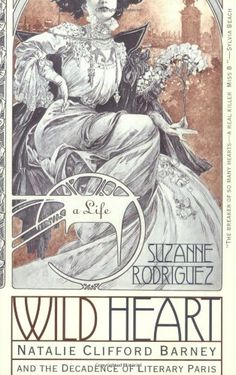 Wild Heart: A Life: Natalie Clifford Barney and the Decadence of Literary Paris by Suzanne Rodriguez http://www.amazon.com/dp/0060937807/ref=cm_sw_r_pi_dp_JA.Evb1SGH74Q