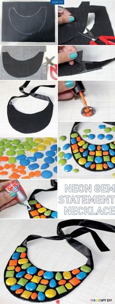 I Spy DIY: [My DIY] Neon Gem Necklace - there are some variations I would make but great tute! Fabric Necklace, Fabric Jewelry, Diy Necklace, Collar Necklace, Necklace Ideas, Pearl Necklace, Necklace Tutorial, Diy Schmuck, Schmuck Design