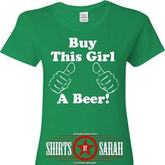 Buy This Girl A Beer Funny St. Patricks Day Shirt - Womens Shirts