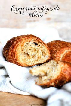 Croissant integrali al miele, ed è subito magia. | Una gatta in cucina