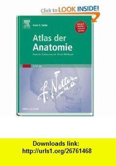 Atlas der Anatomie (9783437416033) Frank H. Netter , ISBN-10: 3437416030  , ISBN-13: 978-3437416033 ,  , tutorials , pdf , ebook , torrent , downloads , rapidshare , filesonic , hotfile , megaupload , fileserve