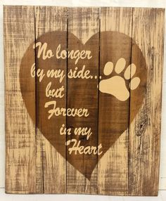 No longer by my side but forever in my heart - Dog Paw Print Distressed Wooden Sign 15 x 18
