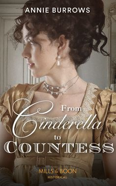 Buy From Cinderella To Countess (Mills & Boon Historical) by Annie Burrows and Read this Book on Kobo's Free Apps. Discover Kobo's Vast Collection of Ebooks and Audiobooks Today - Over 4 Million Titles! Annie, Audiobooks, Cinderella, This Book, Lady, Book Covers, Free Apps, Movie Posters, Collection