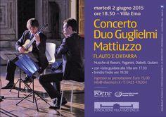 CONCERTO DUO GUGLIELMI - MATTIUZZO 2 GIUGNO 2015 - ORE 18.30 Flauto e chitarra Musiche di Rossini, Paganini, Diabelli e Giuliani - visita guidata alla villa ore 17.30 - brindisi finale con vini di VITICOLTORI PONTE BIGLIETTO UNICO € 15,00  Canale Youtube: youtube.com/user/guglielmimattiuzzo  Pagina fb: https://www.facebook.com/duoguglielmimattiuzzo?fref=ts  per info e prenotazioni: Tel. 0423 476334 mail info@villaemo.tv.it