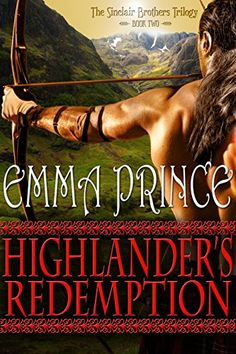Highlander's Redemption: The Sinclair Brothers Trilogy, Book 2 by Emma Prince - BookBub Historical Romance Novels, Romance Authors, Love Book, This Book, Highlands Warrior, Kindle, Books To Read, My Books, Importance Of Library